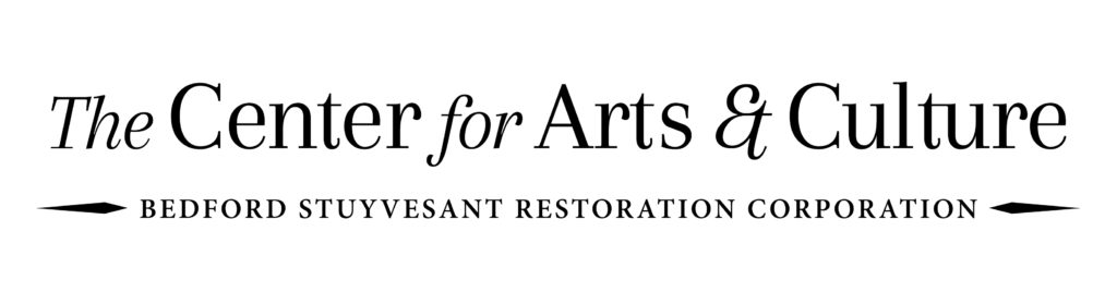 The Center for Arts & Culture: Bedford Stuyvestant Restoration Corporation
